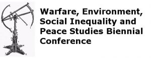 Warfare, Environment, Social Inequality and Peace Studies Biennial Conference